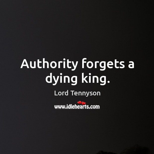 Image, Authority forgets a dying king.