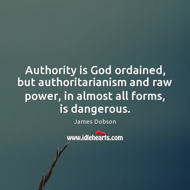 Image, Authority is God ordained, but authoritarianism and raw power, in almost all