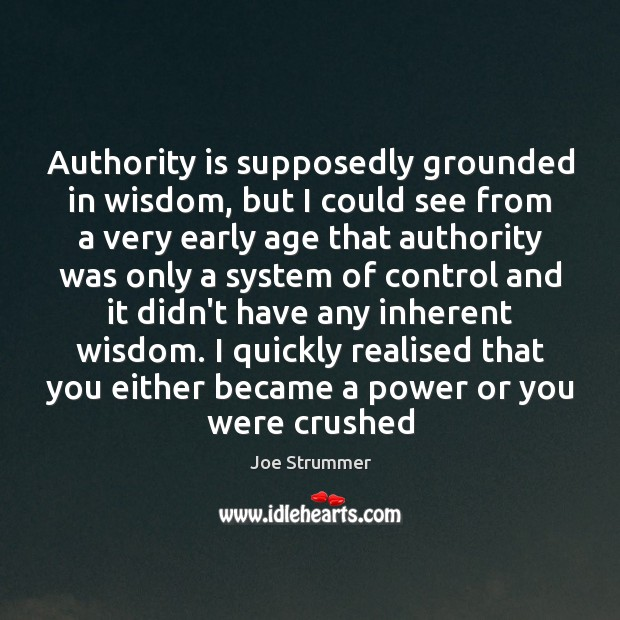 Authority is supposedly grounded in wisdom, but I could see from a Image