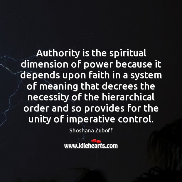 Authority is the spiritual dimension of power because it depends upon faith Image