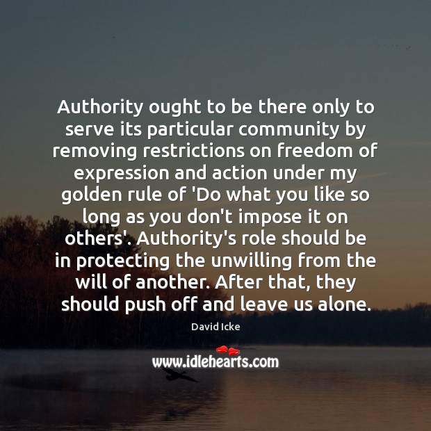 Authority ought to be there only to serve its particular community by Image