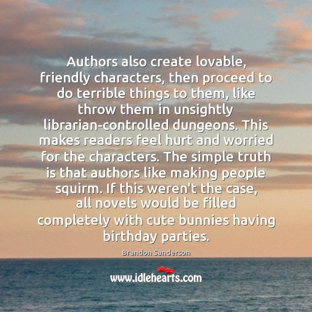 Authors also create lovable, friendly characters, then proceed to do terrible things Image