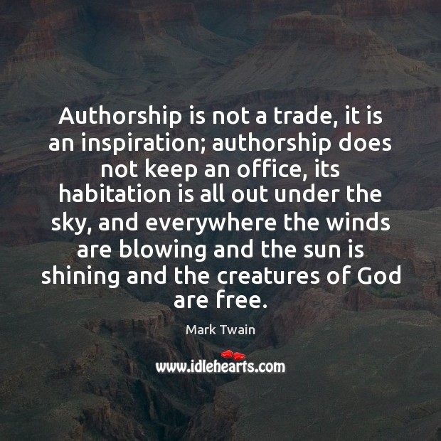 Image, Authorship is not a trade, it is an inspiration; authorship does not