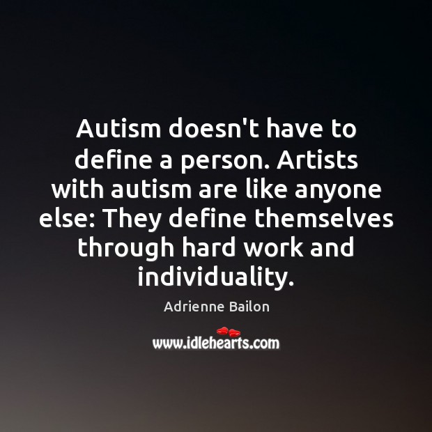 Image, Autism doesn't have to define a person. Artists with autism are like