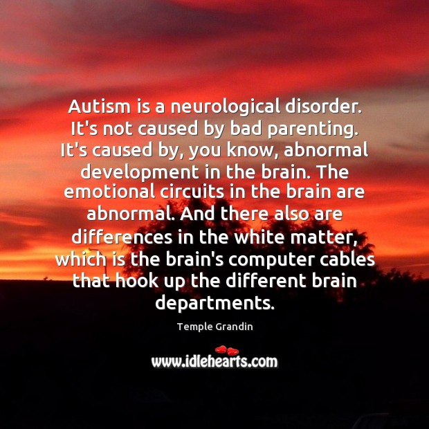 Image, Autism is a neurological disorder. It's not caused by bad parenting. It's