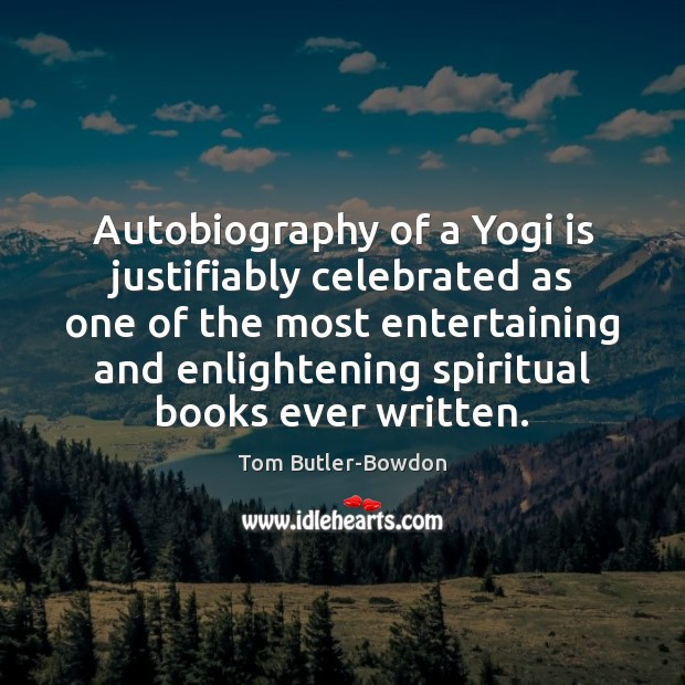 Image, Autobiography of a Yogi is justifiably celebrated as one of the most