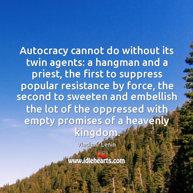 Autocracy cannot do without its twin agents: a hangman and a priest, Image
