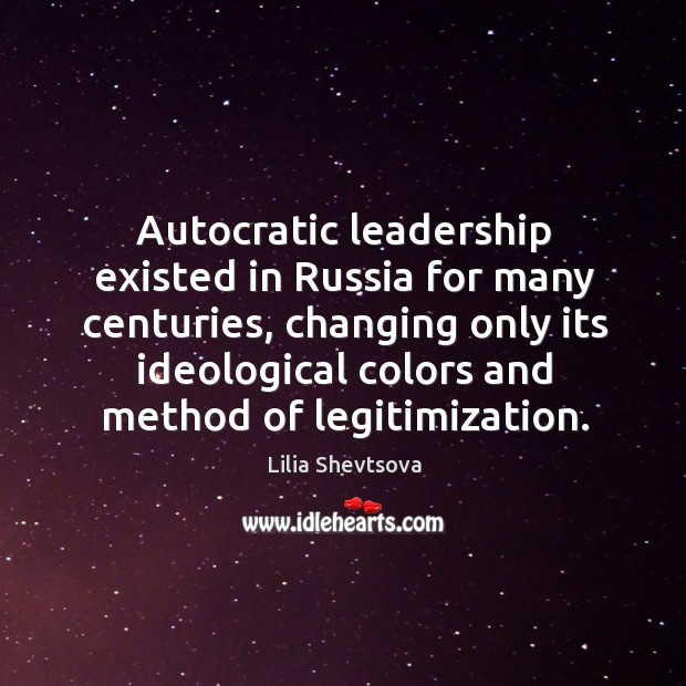 Image, Autocratic leadership existed in Russia for many centuries, changing only its ideological