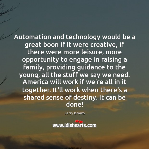 Image, Automation and technology would be a great boon if it were creative,