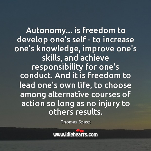 Image, Autonomy… is freedom to develop one's self – to increase one's knowledge,