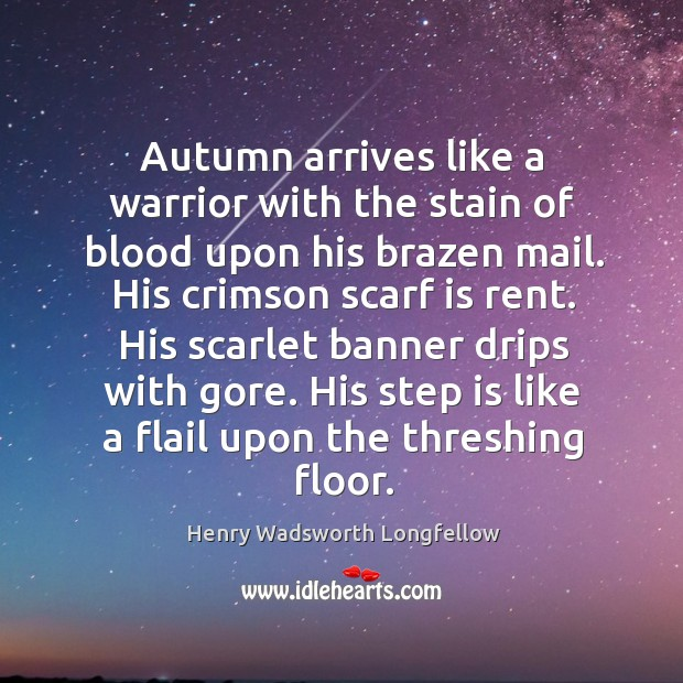Autumn arrives like a warrior with the stain of blood upon his Image