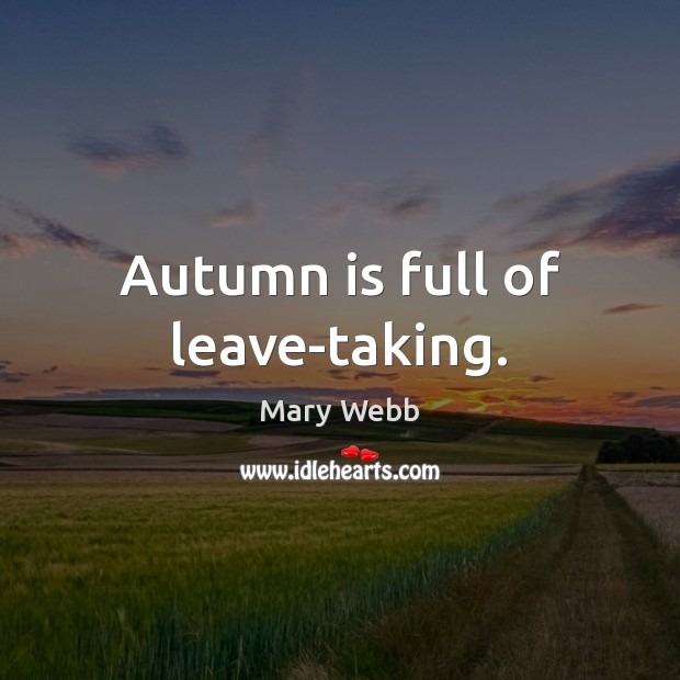 Autumn is full of leave-taking. Image