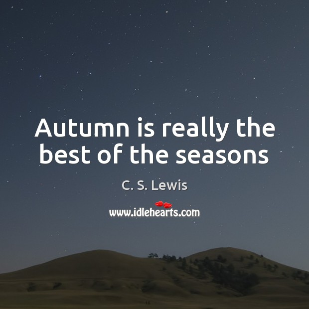 Image, Autumn is really the best of the seasons