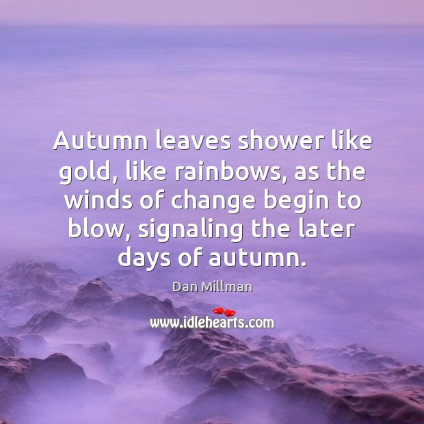 Autumn leaves shower like gold, like rainbows, as the winds of change Image