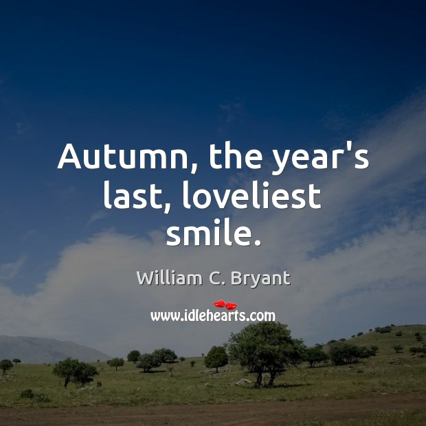 Image, Autumn, the year's last, loveliest smile.