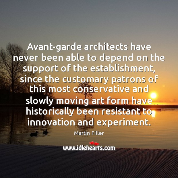 Avant-garde architects have never been able to depend on the support of Image