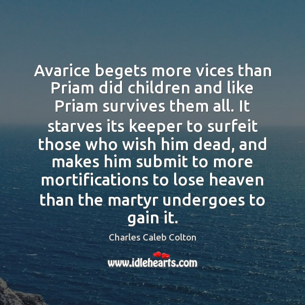 Image, Avarice begets more vices than Priam did children and like Priam survives