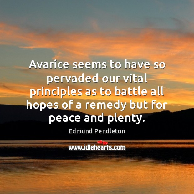 Image, Avarice seems to have so pervaded our vital principles as to battle