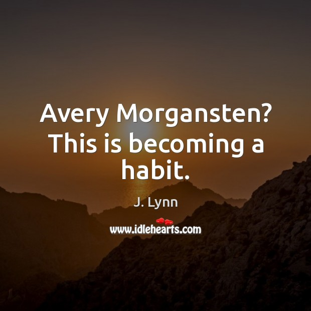 Avery Morgansten? This is becoming a habit. Image
