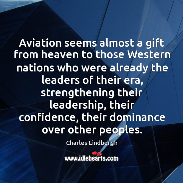 Image, Aviation seems almost a gift from heaven to those Western nations who