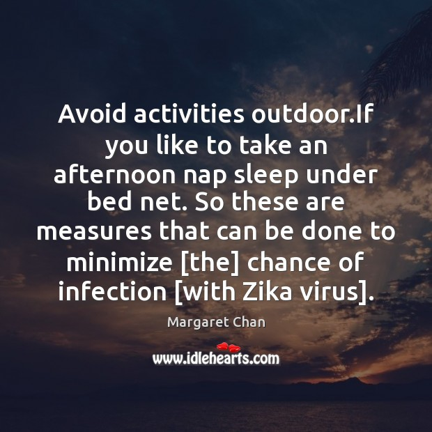 Image, Avoid activities outdoor.If you like to take an afternoon nap sleep