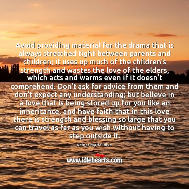 Avoid providing material for the drama that is always stretched tight between Image