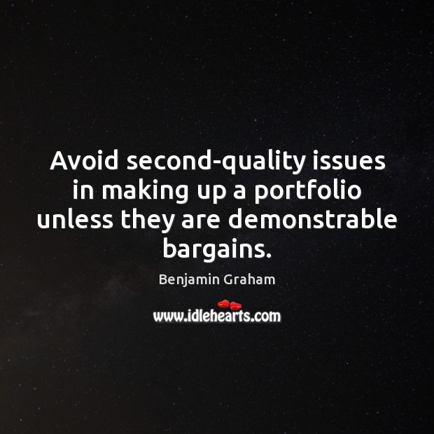 Image, Avoid second-quality issues in making up a portfolio unless they are demonstrable