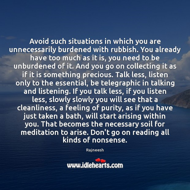 Image, Avoid such situations in which you are unnecessarily burdened with rubbish. You
