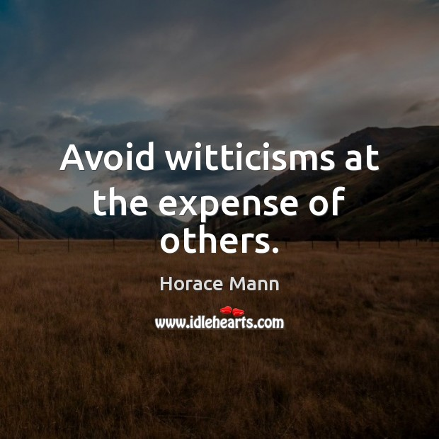 Avoid witticisms at the expense of others. Image
