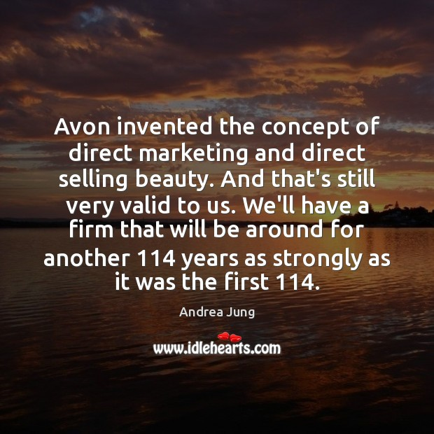 Image, Avon invented the concept of direct marketing and direct selling beauty. And