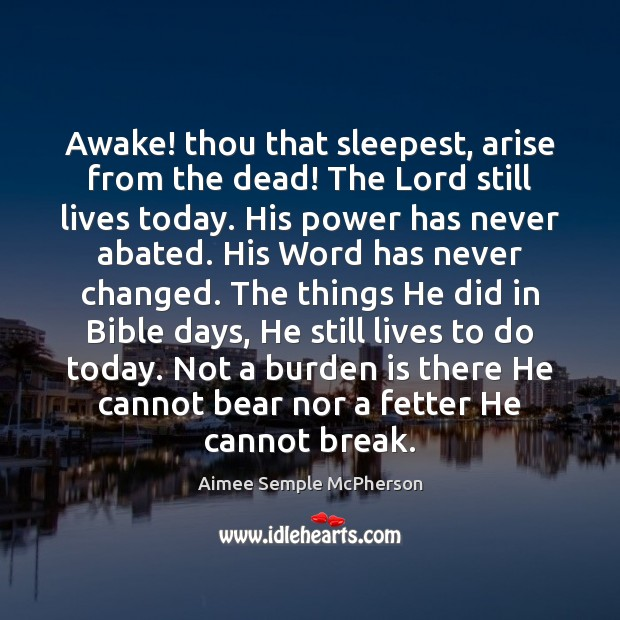 Image, Awake! thou that sleepest, arise from the dead! The Lord still lives