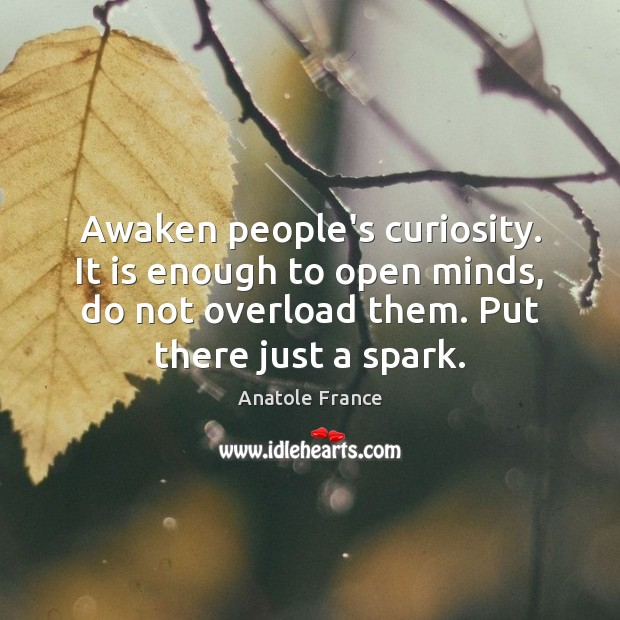 Image, Awaken people's curiosity. It is enough to open minds, do not overload