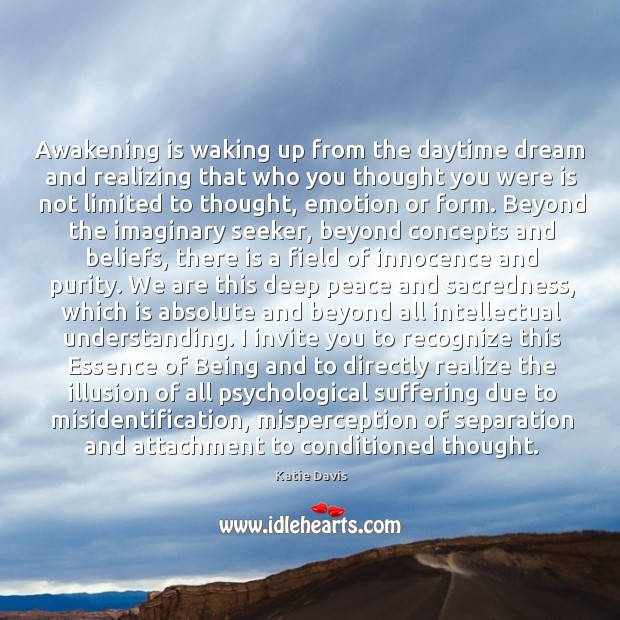 Awakening is waking up from the daytime dream and realizing that who Image