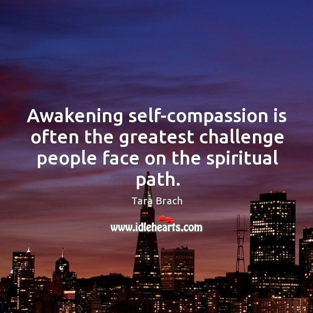 Awakening self-compassion is often the greatest challenge people face on the spiritual Image