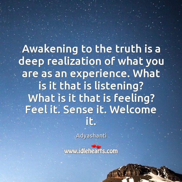 Image, Awakening to the truth is a deep realization of what you are