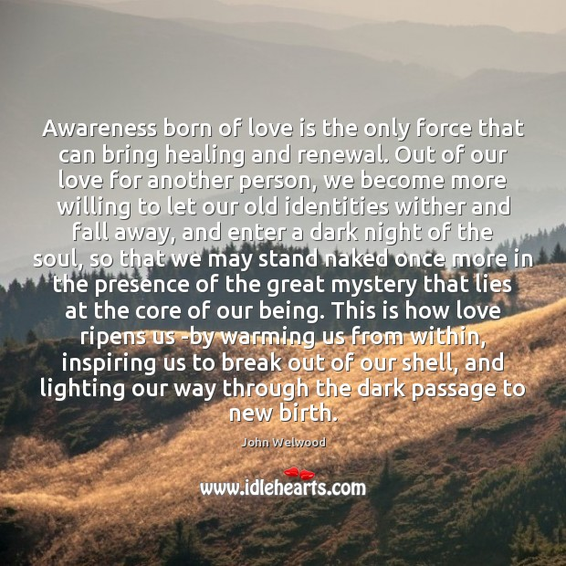 Awareness born of love is the only force that can bring healing Image