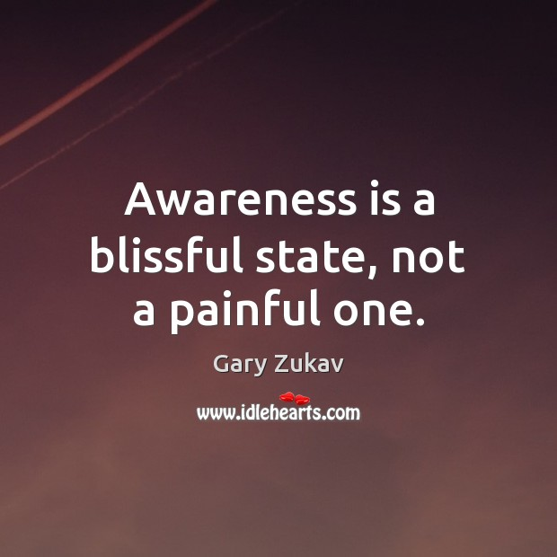 Awareness is a blissful state, not a painful one. Image