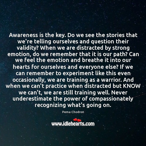 Image, Awareness is the key. Do we see the stories that we're telling