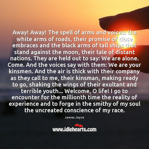 Away! Away! The spell of arms and voices: the white arms of James Joyce Picture Quote