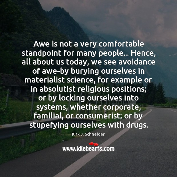 Awe is not a very comfortable standpoint for many people… Hence, all Image