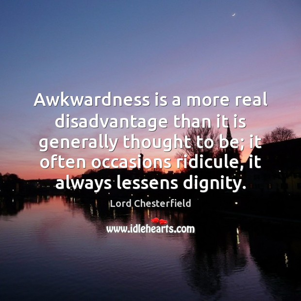 Image, Awkwardness is a more real disadvantage than it is generally thought to