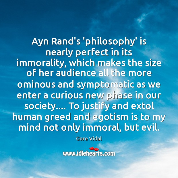Ayn Rand's 'philosophy' is nearly perfect in its immorality, which makes the Image
