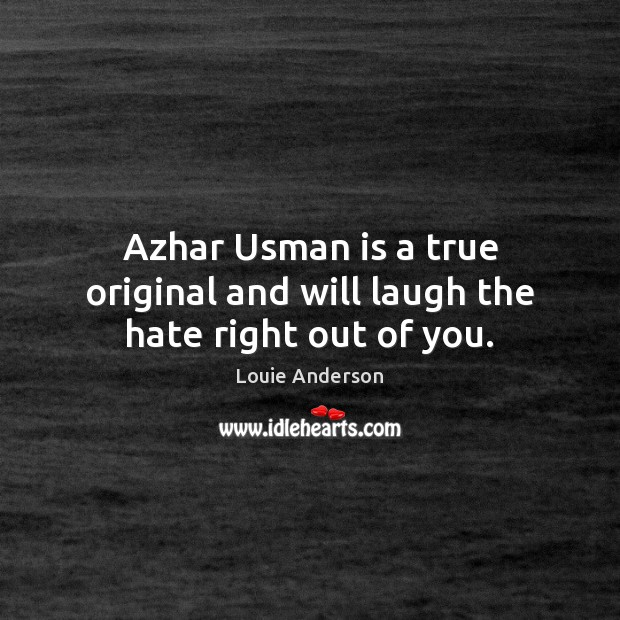 Image, Azhar Usman is a true original and will laugh the hate right out of you.
