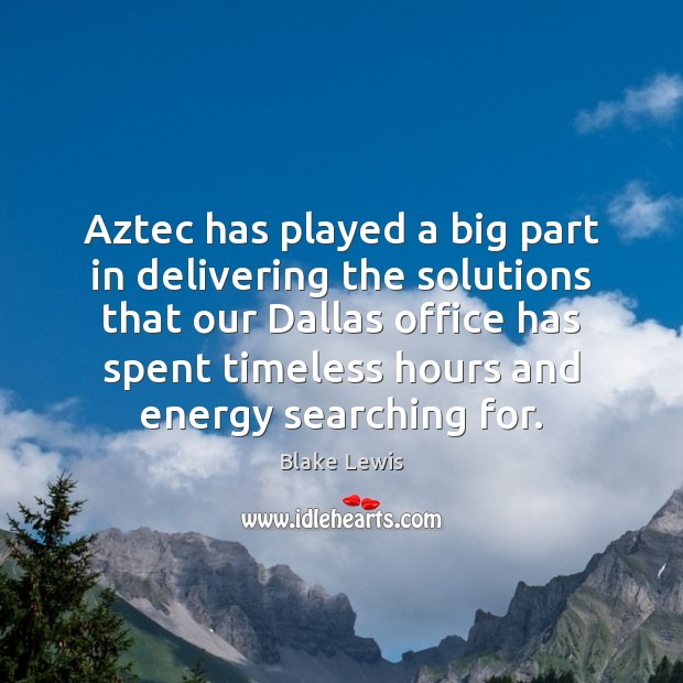 Image, Aztec has played a big part in delivering the solutions that our