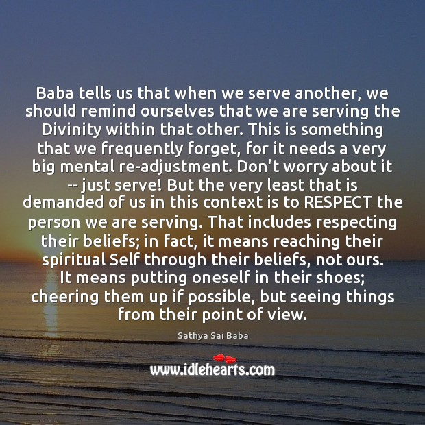 Baba tells us that when we serve another, we should remind ourselves Sathya Sai Baba Picture Quote