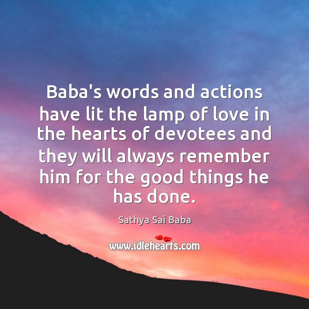 Baba's words and actions have lit the lamp of love in the Sathya Sai Baba Picture Quote