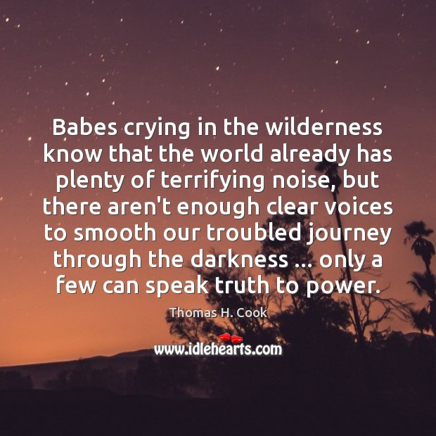 Babes crying in the wilderness know that the world already has plenty Image