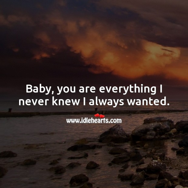 Baby, you are everything I never knew I always wanted. Image