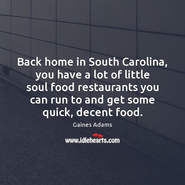Image, Back home in South Carolina, you have a lot of little soul