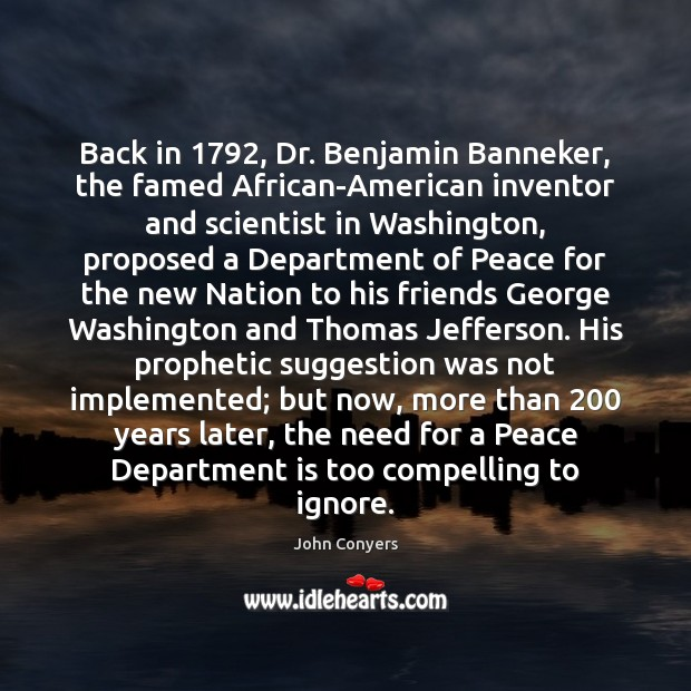 Back in 1792, Dr. Benjamin Banneker, the famed African-American inventor and scientist in Image